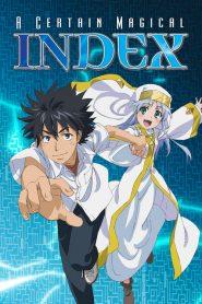 A Certain Magical Index อินเด็กซ์ คัมภีร์คาถาต้องห้าม ภาค1-3 พากย์ไทย/ซับไทย