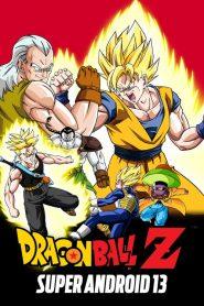 Dragon Ball Z: Super Android 13! เดอะมูฟวี่ ตอน สามซุปเปอร์ไซย่า ปะทะ มนุษย์ดัดแปลง พากย์ไทย